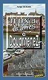 Jeux de drames à Douarnenez: Une fête de famille qui tourne au cauchemar par Le Gall