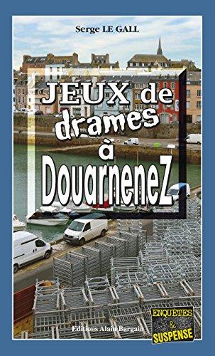 Jeux de drames à Douarnenez: Une fête de famille qui tourne au cauchemar (Enquêtes & Suspense)
