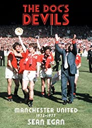The Doc's Devils: Manchester United 1972-1977
