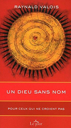 UN DIEU SANS NOM par RAYNALD VALOIS