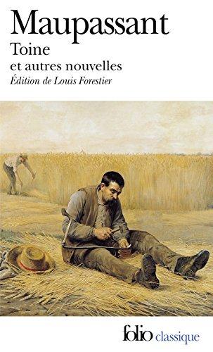 Toine et autres nouvelles (édition enrichie) (Folio Classique t. 2278) par Guy de Maupassant