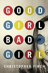 Good Girl, Bad Girl (An Alex Novalis Novel) by Christopher Finch (2013-08-06)