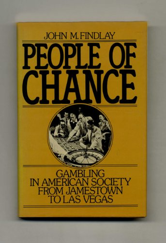 People of Chance: Gambling in American Society from Jamestown to Las Vegas Jamestown Oxford