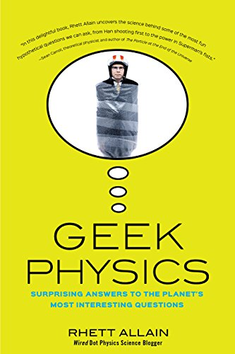 Geek Physics: Surprising Answers to the Planet's Most Interesting Questions (Wiley Pop Culture and History Series)