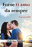 Scarica Libro Forse ti amo da sempre Near you serie (PDF,EPUB,MOBI) Online Italiano Gratis