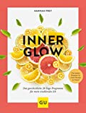 Inner Glow: Das ganzheitliche 28-Tage Programm für mein strahlendes Ich (GU Diät&Gesundheit)