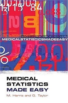Medical Statistics Made Easy (Harris, Medical Statistics Made Easy) by [Taylor, Gordon, Michael Harris]