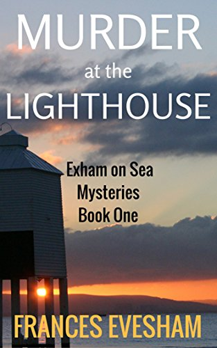 Murder at the Lighthouse (Exham on Sea Book 1) by Frances Evesham