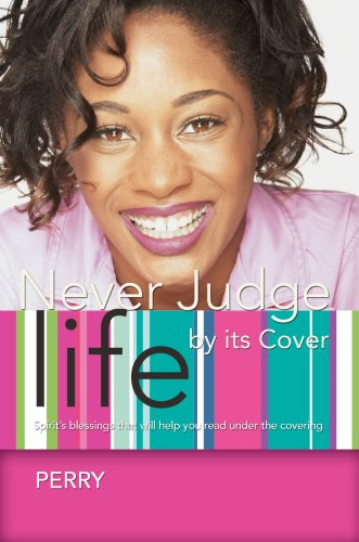 Never Judge Life by Its Cover: Spirit's Blessings That Will Help You Read Under the Covering