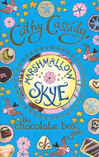 Marshmallow Skye. by Cathy Cassidy (Chocolate Box Girls)