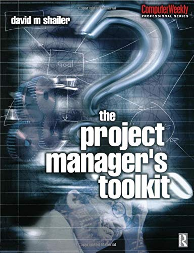 Project Manager's Toolkit (Computer Weekly Professional Series)