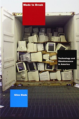 made-to-break-technology-and-obsolescence-in-america
