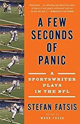 By Fatsis, Stefan ( Author ) [ A Few Seconds of Panic: A Sportswriter Plays in the NFL By Aug-2009 Paperback