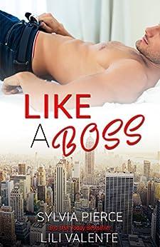 Like a Boss by [Valente, Lili, Pierce, Sylvia]