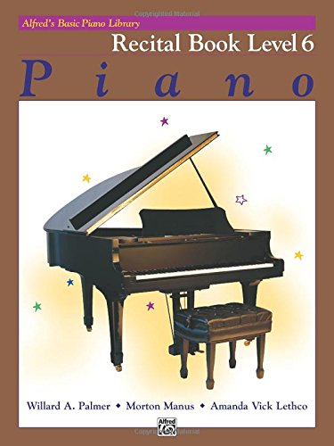 Alfred's Basic Piano Library Recital Book, Bk 6