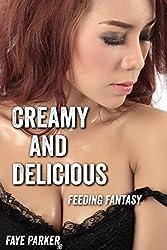 Creamy and Delicious (Feeding Fantasy)
