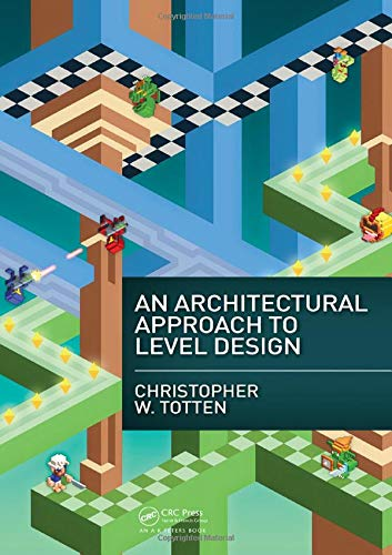 An Architectural Approach to Level Design por Christopher W. Totten