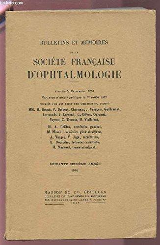 BULLETINS ET MEMOIRES DE LA SOCIETE FRANCAISE D'OPHTALMOLOGIE - 1963 / 76° ANNEE : LA DEGENERESCENCE TAPETO-RETINIENNE CONGENITALE DE LEBER + NEVRITE OPTIQUE AU COURS DE LA GROSSESSE ET DE L'ALLAITEMENT + TONOGRAPHIE OCULAIRE...ETC.
