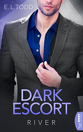 Dark Escort: River (Die Beautiful Entourage-Reihe 5) von [Todd, E.L.]