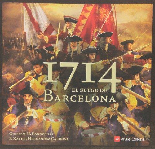 1714. El Setge De Barcelona (Altres) por Francesc Xavier Hernàndez Cardona