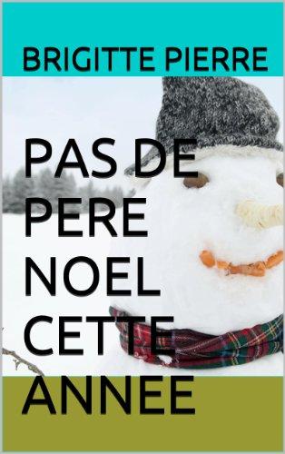 PAS DE PERE NOEL CETTE ANNEE (French Edition)