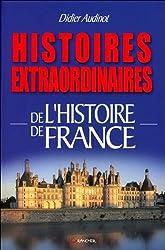 Histoires extraordinaires de l'Histoire de France