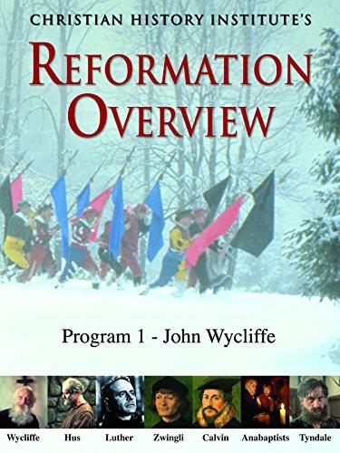 Reformation Overview - Program 1 - John Wycliffe [OV]