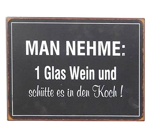 Lafinesse - Metallschild, Schild - Man nehme: 1 Glas Wein und schütte es in den Koch! - 35 x 27 cm