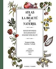 Atlas de la beauté au naturel par Victoire de Taillac