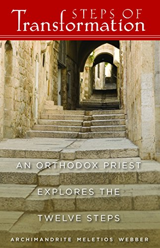 Steps of Transformation: An Orthodox Priest Explores the Twelve Steps (English Edition)