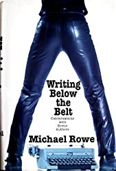 Writing Below the Belt: Conversations with Erotic Authors