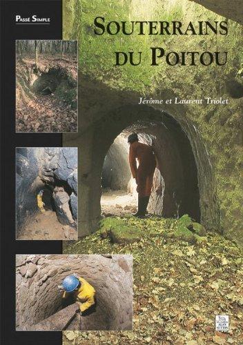 Souterrains du Poitou par J et l Triolet