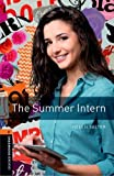 Oxford Bookworms Library: Level 2:: The Summer Intern
