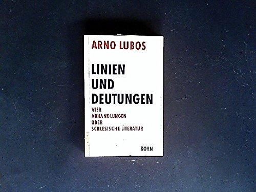 Linien und Deutungen. Vier Abhandlungen über schlesische Literatur. Von Arno Lubos. (Korn-linie)