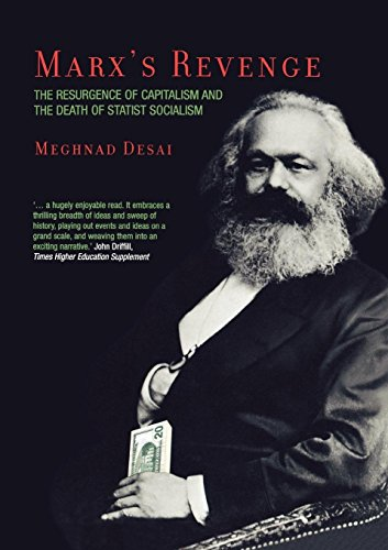 Marx's Revenge: The Resurgence of Capitalism and the Death of Statist Socialism por Meghnad Desai