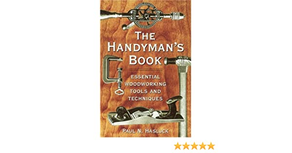 The Handyman's Book: Essential Woodworking Tools