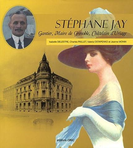 Isabelle Monin - Stéphane Jay : Gantier, Maire de Grenoble,