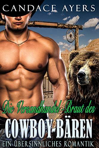 Die Versandhandel-Braut des Cowboy-Bären: Ein Übersinnliches Romantik (Die Cowboy Bären 2)