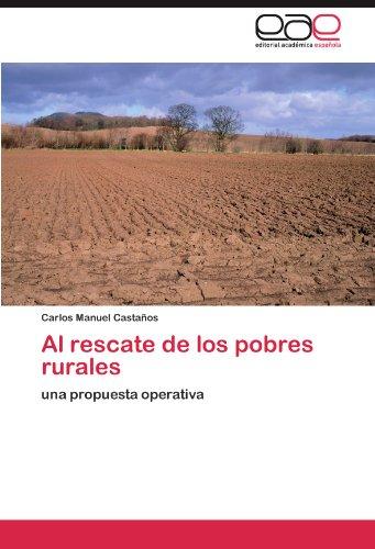 Al rescate de los pobres rurales: una propuesta operativa