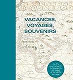 Vacances, voyages, souvenirs