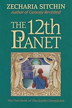 The 12th Planet (Book I): The First Book of the Earth Chronicles von [Sitchin, Zecharia]