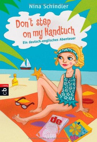 Preisvergleich Produktbild Don't step on my Handtuch: Ein deutsch-englisches Abenteuer
