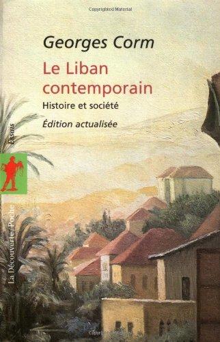 Le Liban contemporain : histoire et société