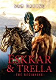 Eskkar & Trella - The Beginning (The Eskkar Saga Book 1)