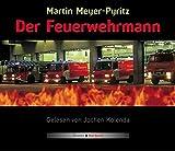 Der Feuerwehrmann. Hörbuch: Gelesen von Jochen Kolenda