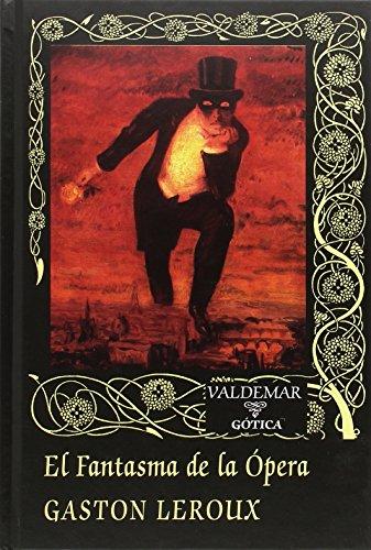 El fantasma de la Ópera (Gótica) por Gaston Leroux