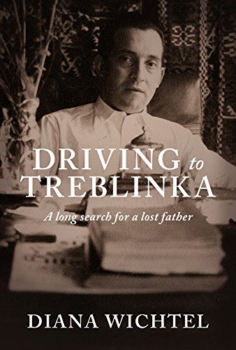 Driving to Treblinka: A Long Search for a Lost Father