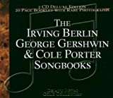 Irving Berlin, George Gershwin and Cole Porter songbooks (The) / Irving Berlin, George Gershwin, Cole Porter, comp. | Berlin, Irving (1888-). Compositeur