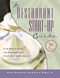 The Restaurant Start-up Guide: A 12 Month Plan for Successfully Starting a Restaurant