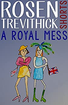A Royal Mess by [Trevithick, Rosen]